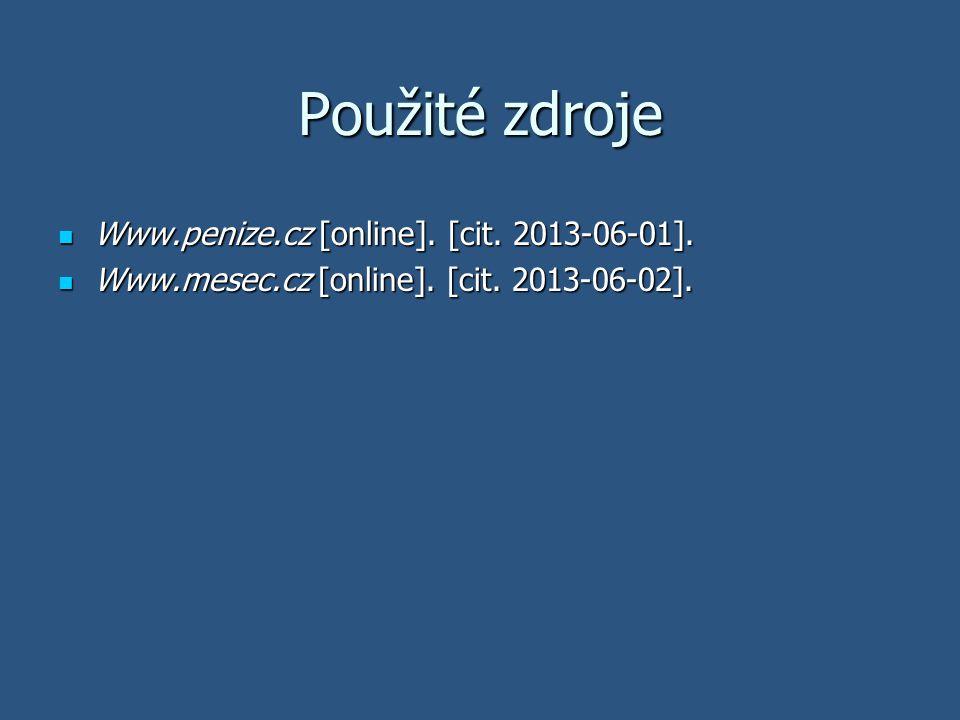 Použité zdroje Www.penize.cz [online]. [cit. 2013-06-01].